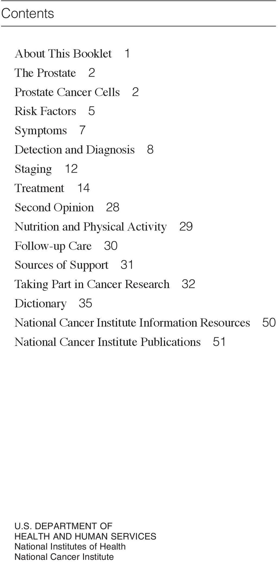 Taking Part in Cancer Research 32 Dictionary 35 National Cancer Institute Information Resources 50 National Cancer