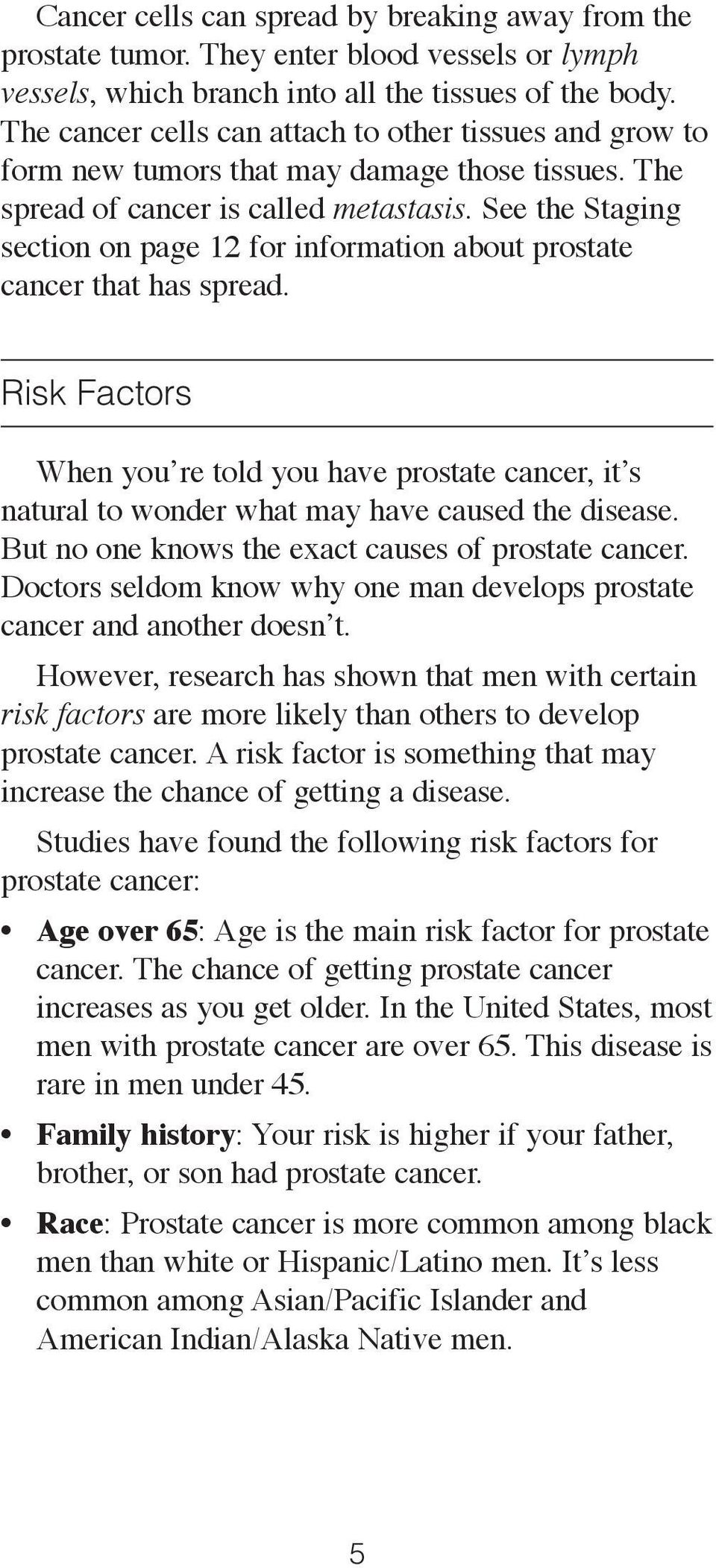 See the Staging section on page 12 for information about prostate cancer that has spread.