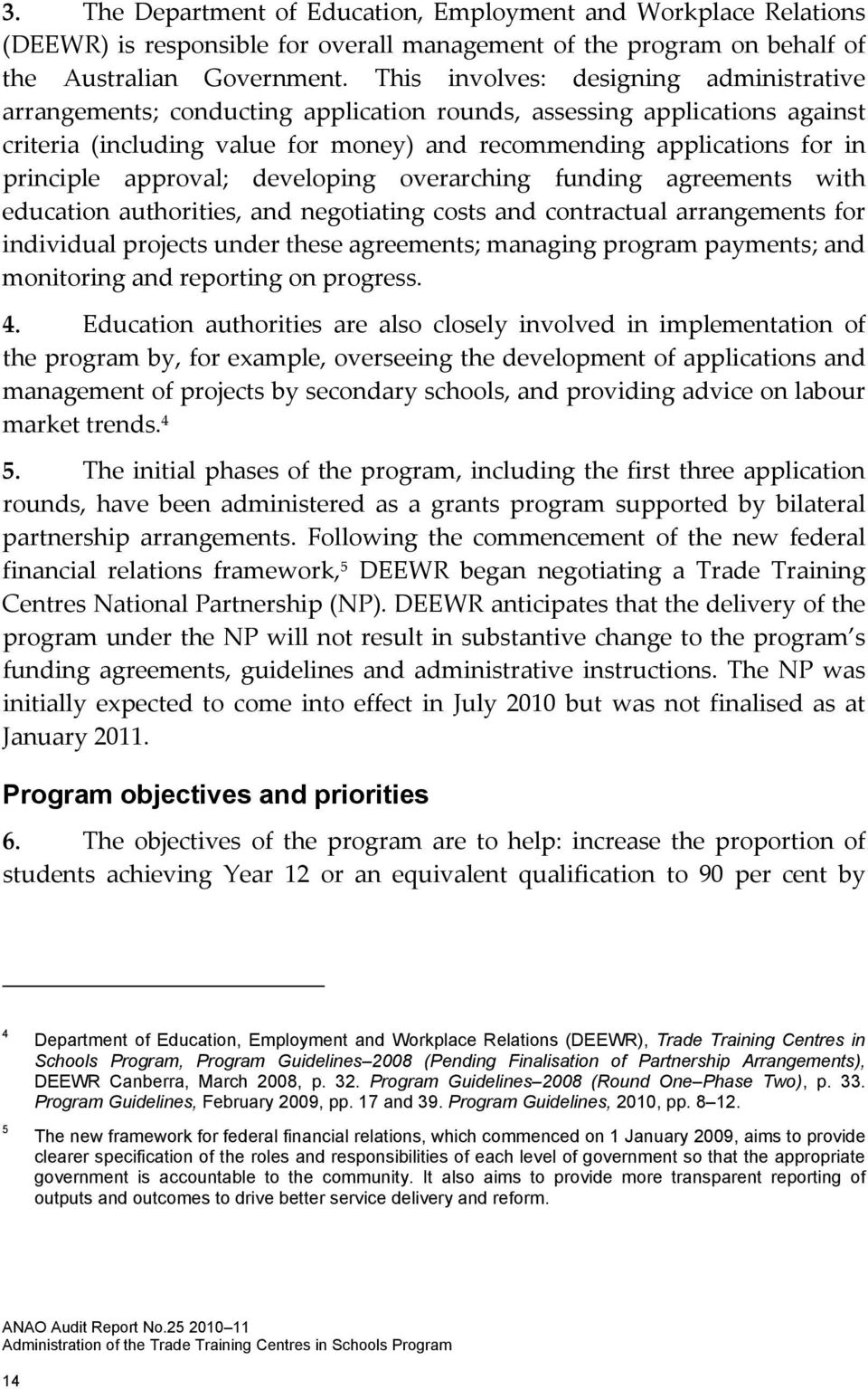 approval; developing overarching funding agreements with education authorities, and negotiating costs and contractual arrangements for individual projects under these agreements; managing program