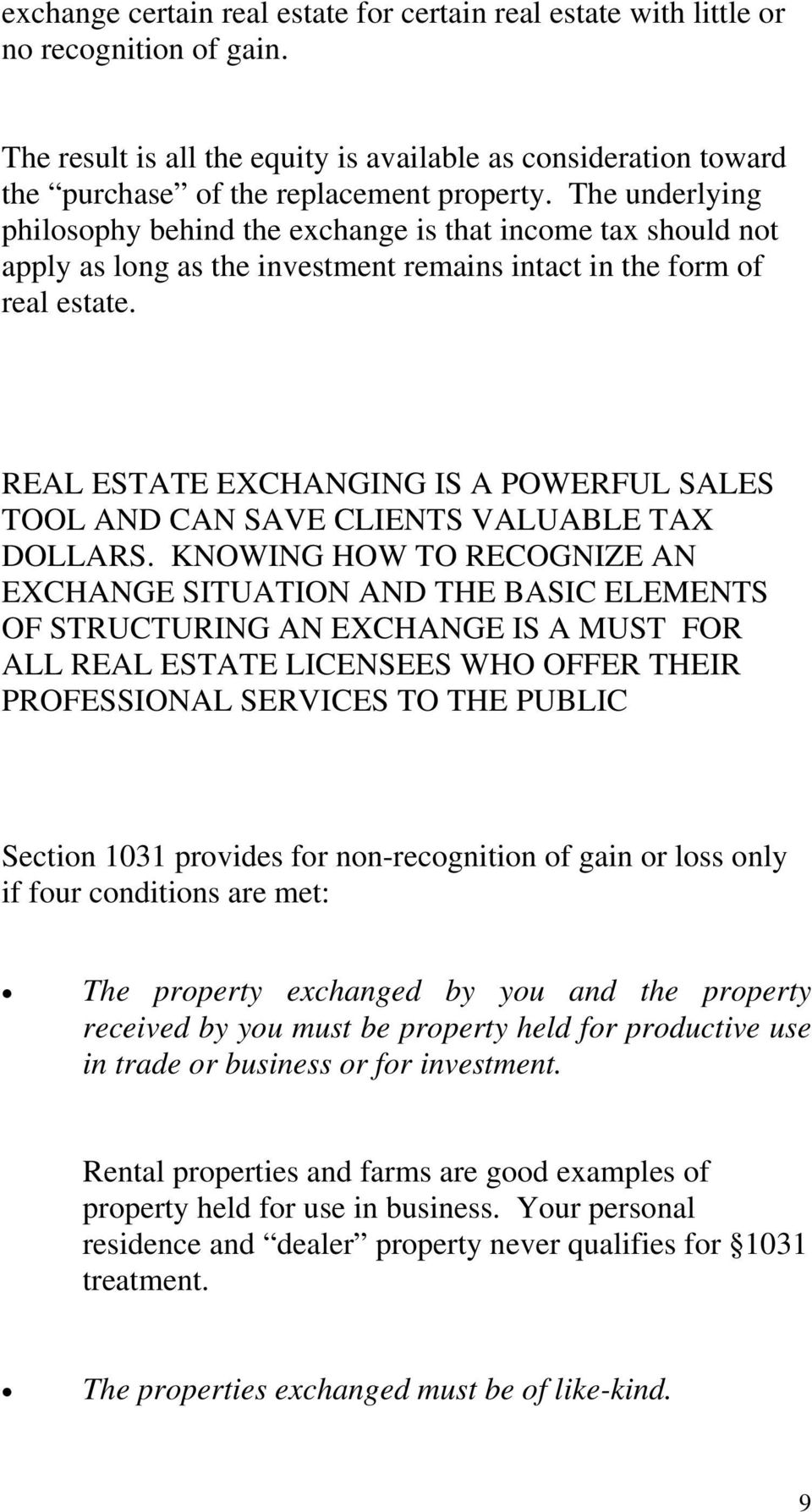 REAL ESTATE EXCHANGING IS A POWERFUL SALES TOOL AND CAN SAVE CLIENTS VALUABLE TAX DOLLARS.