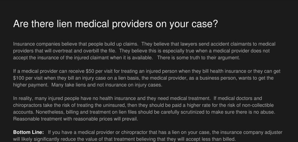 They believe this is especially true when a medical provider does not accept the insurance of the injured claimant when it is available. There is some truth to their argument.