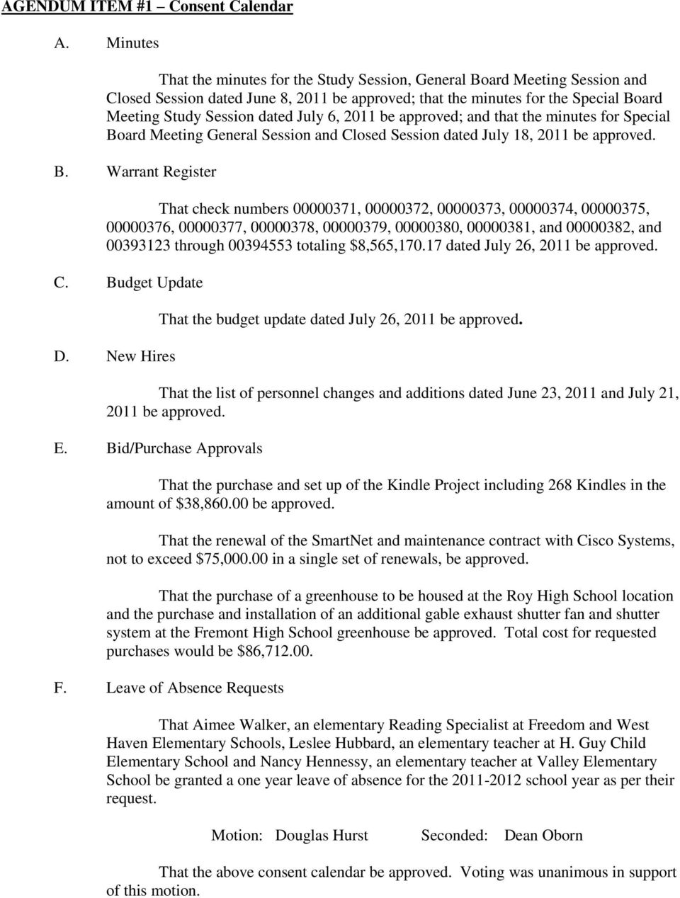 July 6, 2011 be approved; and that the minutes for Special Bo