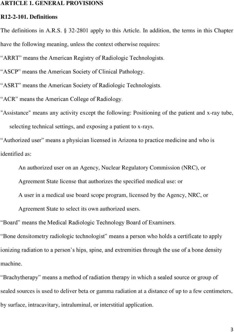 ASCP means the American Society of Clinical Pathology. ASRT means the American Society of Radiologic Technologists. ACR means the American College of Radiology.