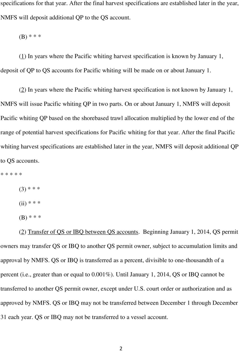 (2) In years where the Pacific whiting harvest specification is not known by January 1, NMFS will issue Pacific whiting QP in two parts.