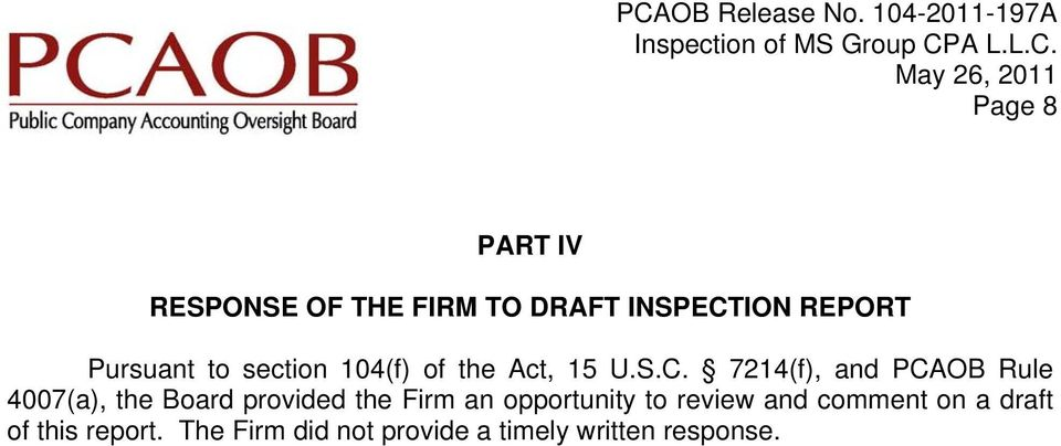 7214(f), and PCAOB Rule 4007(a), the Board provided the Firm an