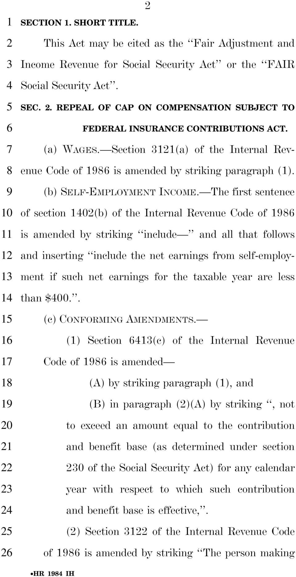 (a) WAGES. Section (a) of the Internal Revenue Code of 8 is amended by striking paragraph (). (b) SELF-EMPLOYMENT INCOME.