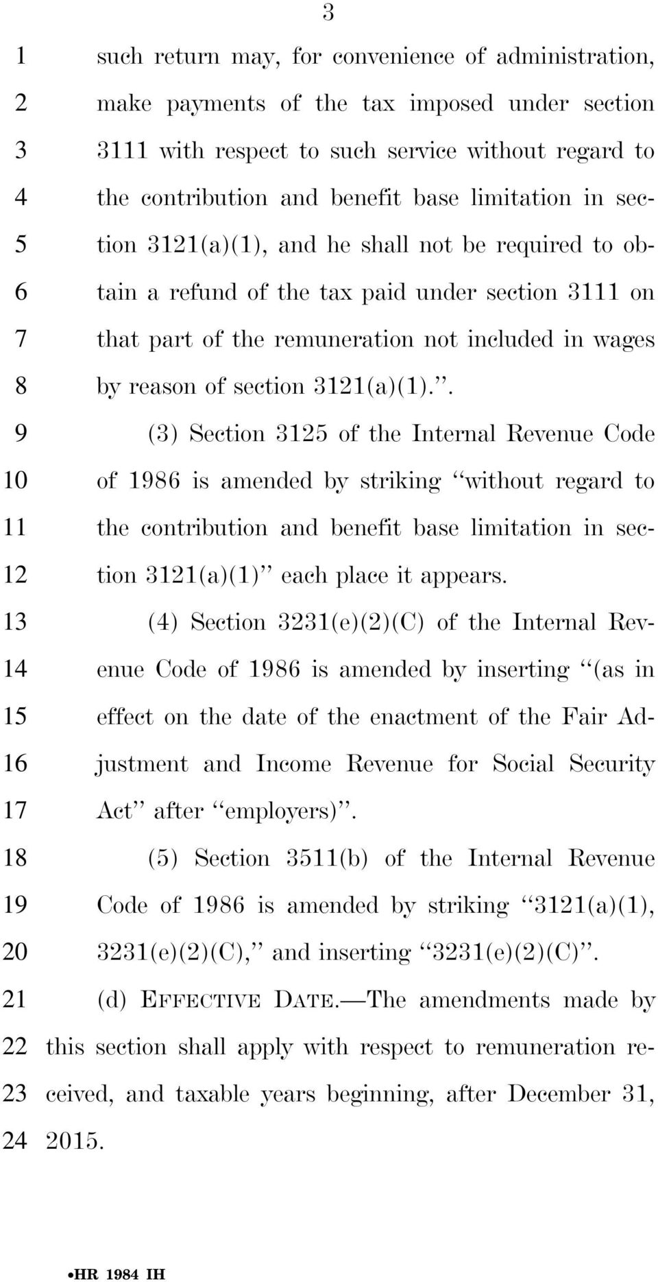 . () Section of the Internal Revenue Code of 8 is amended by striking without regard to the contribution and benefit base limitation in sec- tion (a)() each place it appears.
