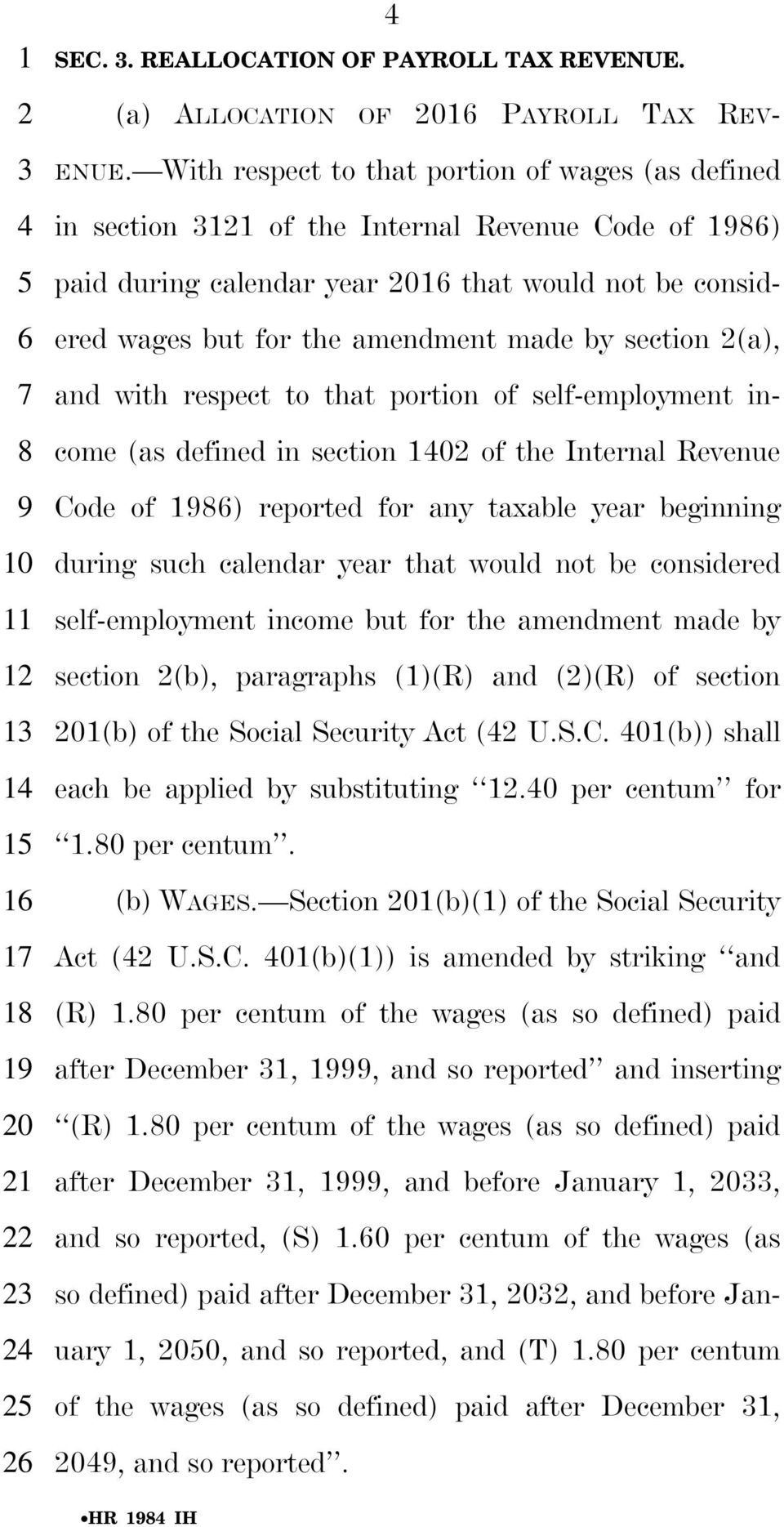 2(a), and with respect to that portion of self-employment income (as defined in section 02 of the Internal Revenue Code of 8) reported for any taxable year beginning during such calendar year that