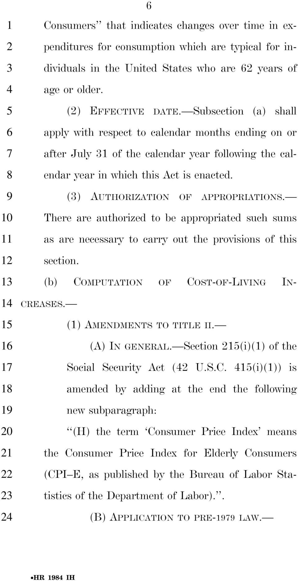 2 2 () AUTHORIZATION OF APPROPRIATIONS. There are authorized to be appropriated such sums as are necessary to carry out the provisions of this section. (b) COMPUTATION OF COST-OF-LIVING IN- CREASES.