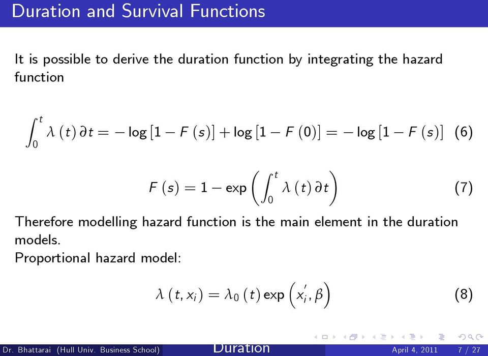 Therefore modelling hazard function is the main element in the duration models.