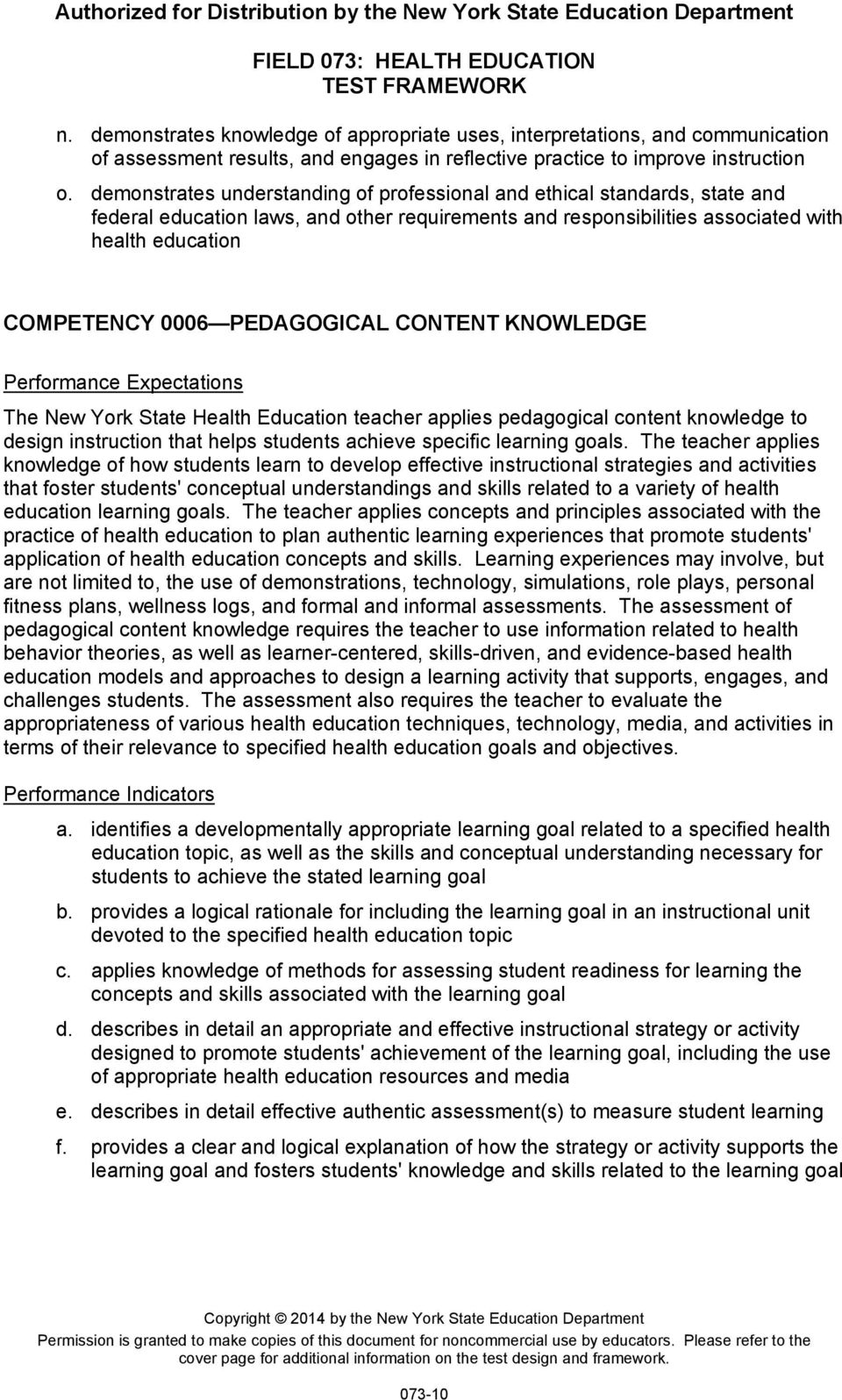 PEDAGOGICAL CONTENT KNOWLEDGE The New York State Health Education teacher applies pedagogical content knowledge to design instruction that helps students achieve specific learning goals.