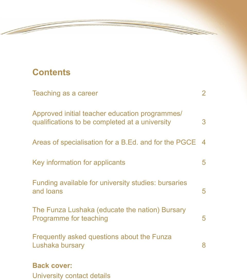 and for the PGCE 4 Key information for applicants 5 Funding available for university studies: bursaries and