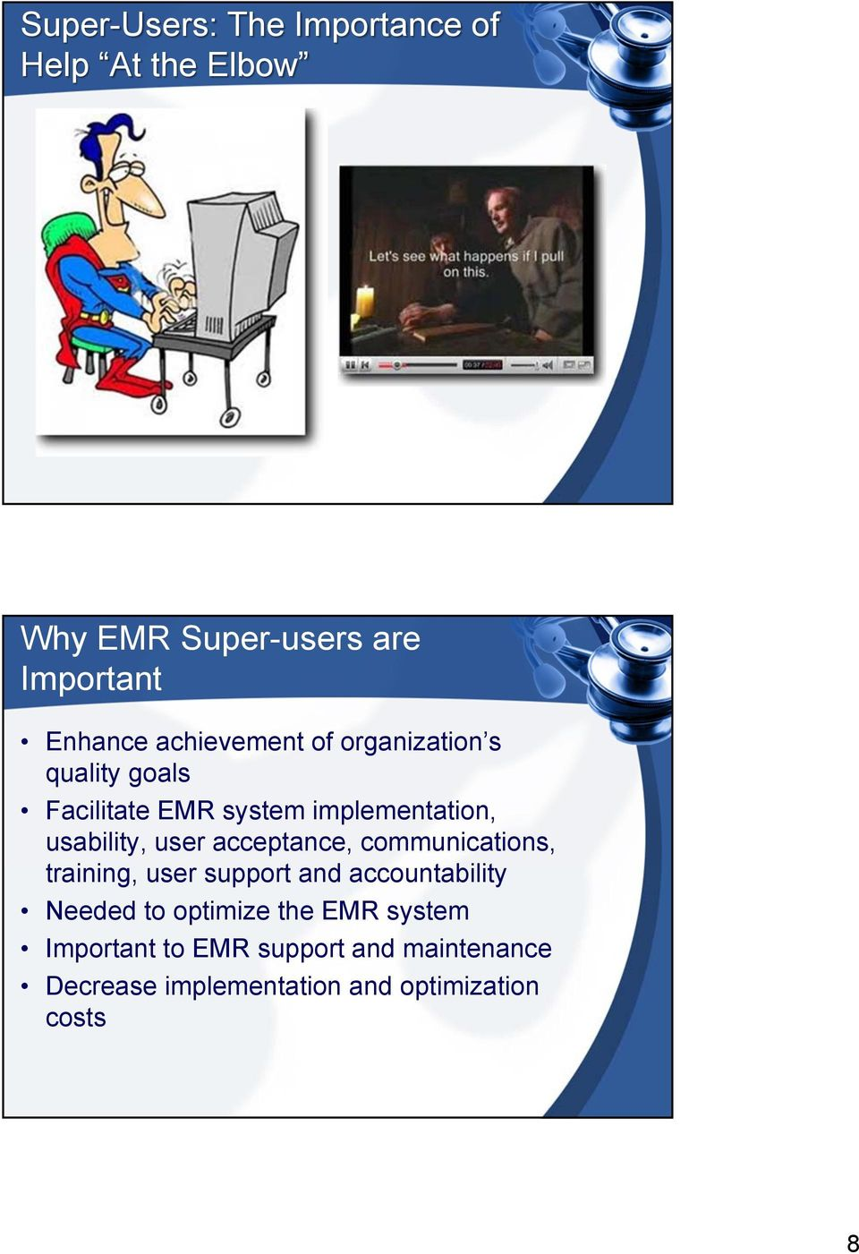 user acceptance, communications, training, user support and accountability Needed to optimize