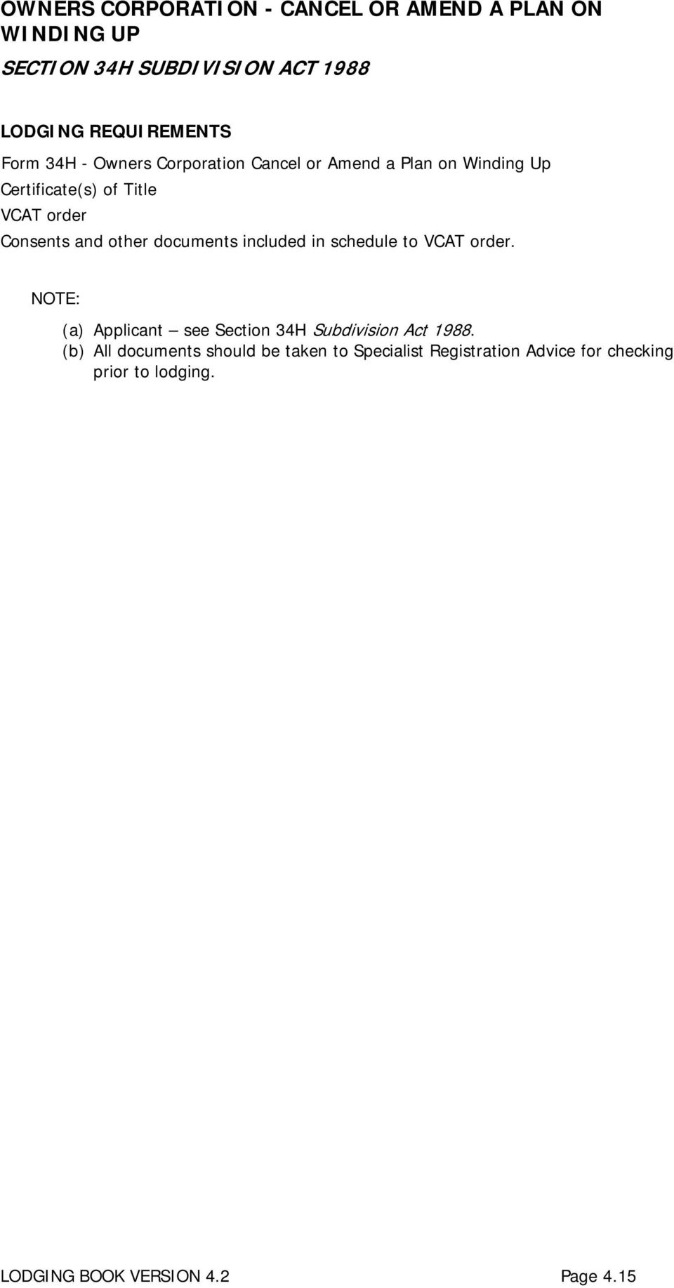documents included in schedule to VCAT order. (a) Applicant see Section 34H Subdivision Act 1988.