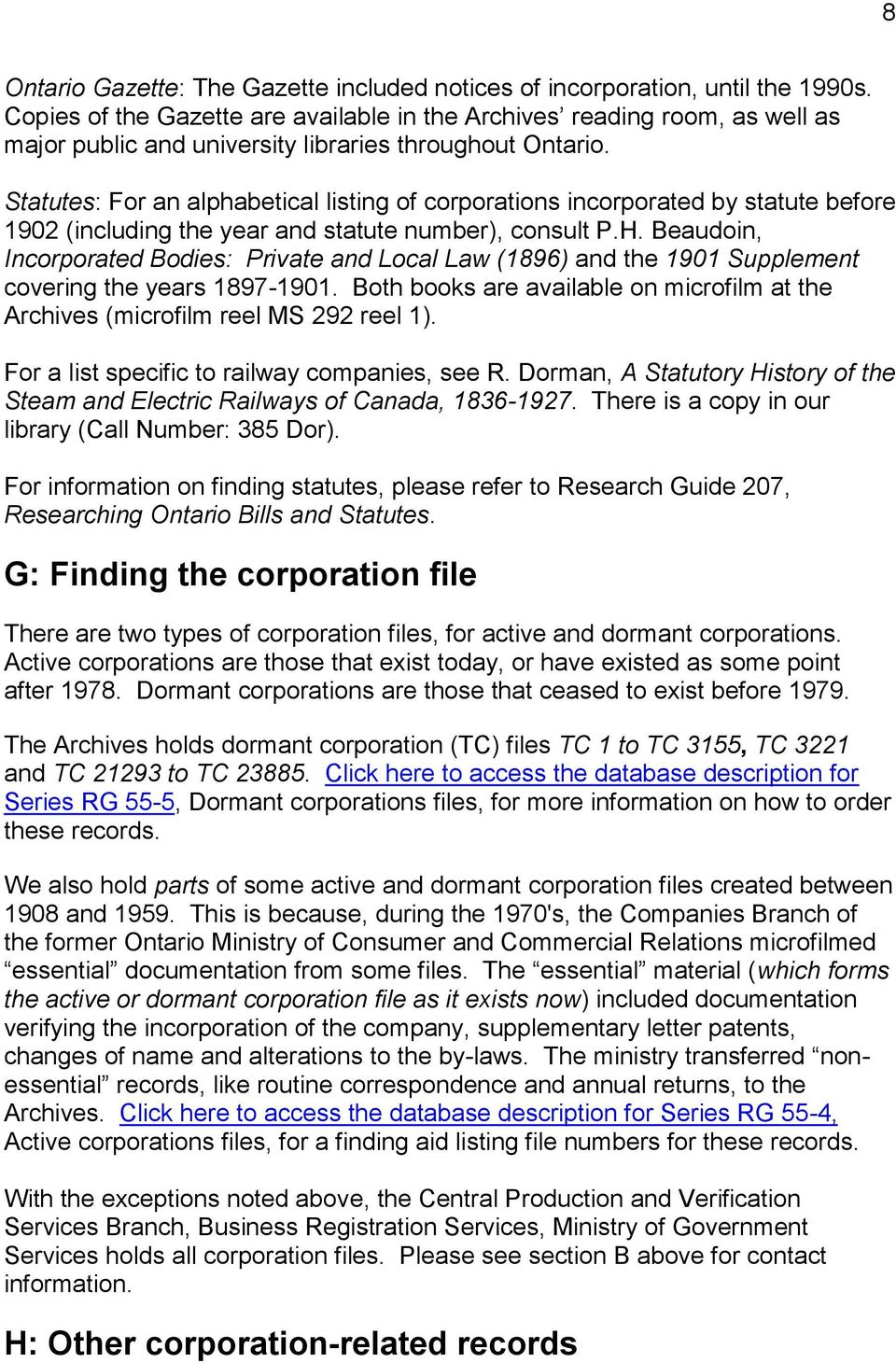 Statutes: For an alphabetical listing of corporations incorporated by statute before 1902 (including the year and statute number), consult P.H.