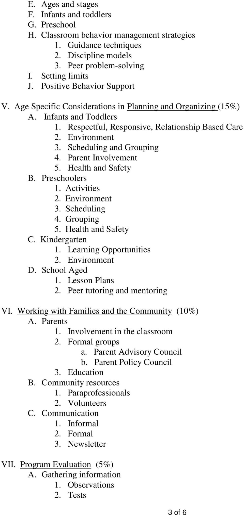 Scheduling and Grouping 4. Parent Involvement 5. Health and Safety B. Preschoolers 1. Activities 2. Environment 3. Scheduling 4. Grouping 5. Health and Safety C. Kindergarten 1.