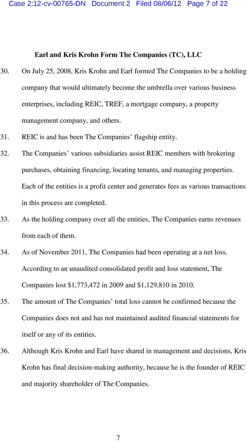 company, a property management company, and others. 31. REIC is and has been The Companies flagship entity. 32.