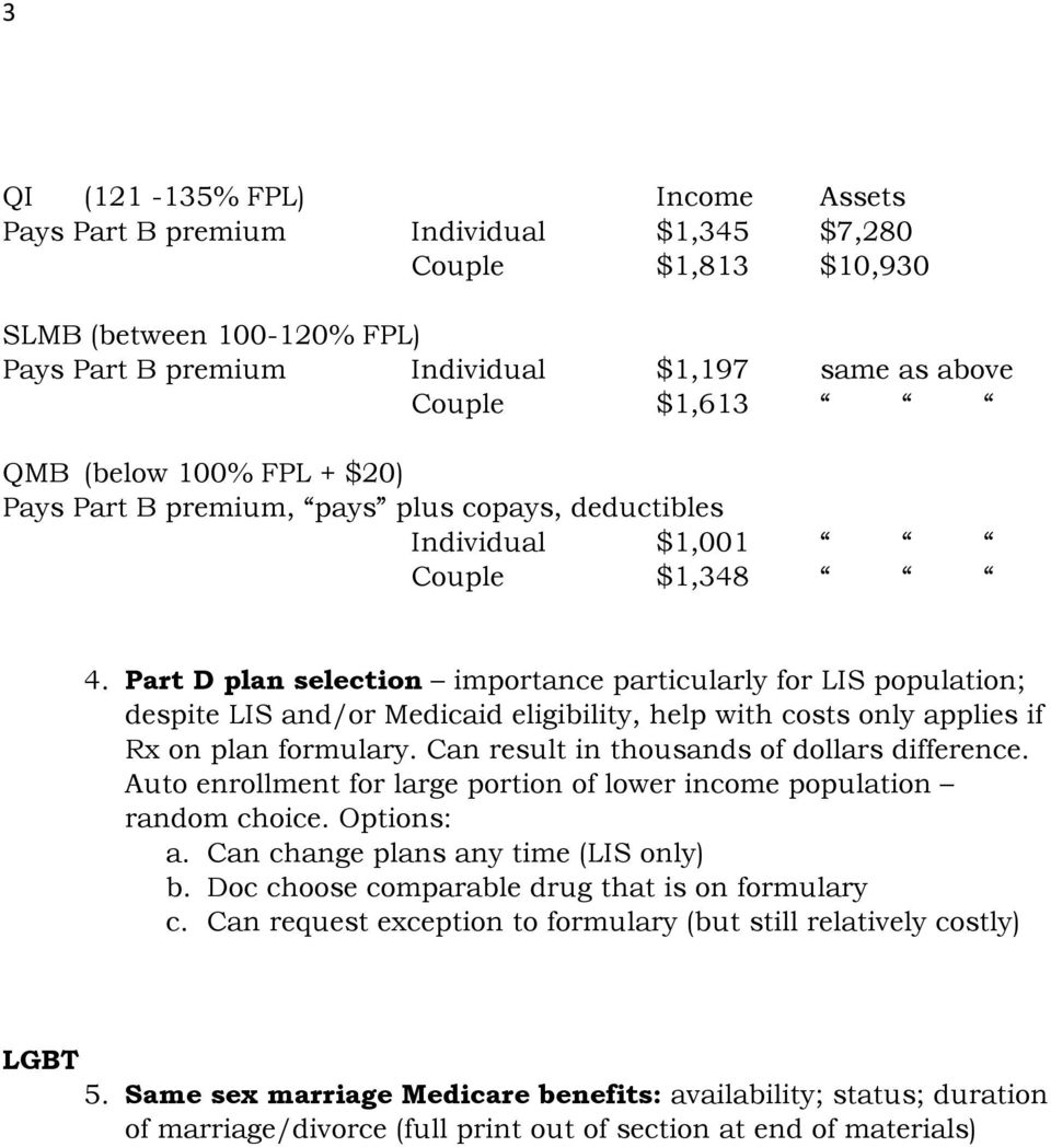 Part D plan selection importance particularly for LIS population; despite LIS and/or Medicaid eligibility, help with costs only applies if Rx on plan formulary.