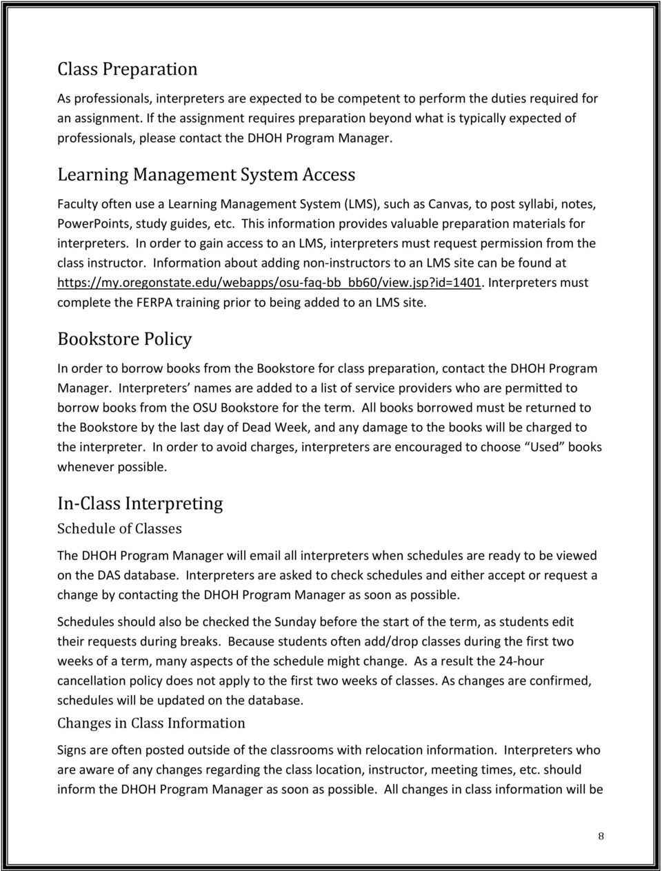 Learning Management System Access Faculty often use a Learning Management System (LMS), such as Canvas, to post syllabi, notes, PowerPoints, study guides, etc.