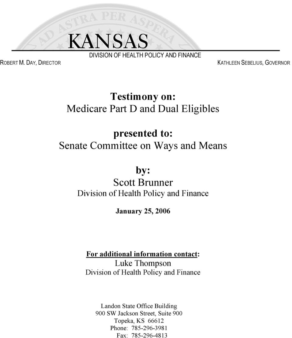 Senate Committee on Ways and Means by: Scott Brunner Division of Health Policy and Finance January 25, 2006