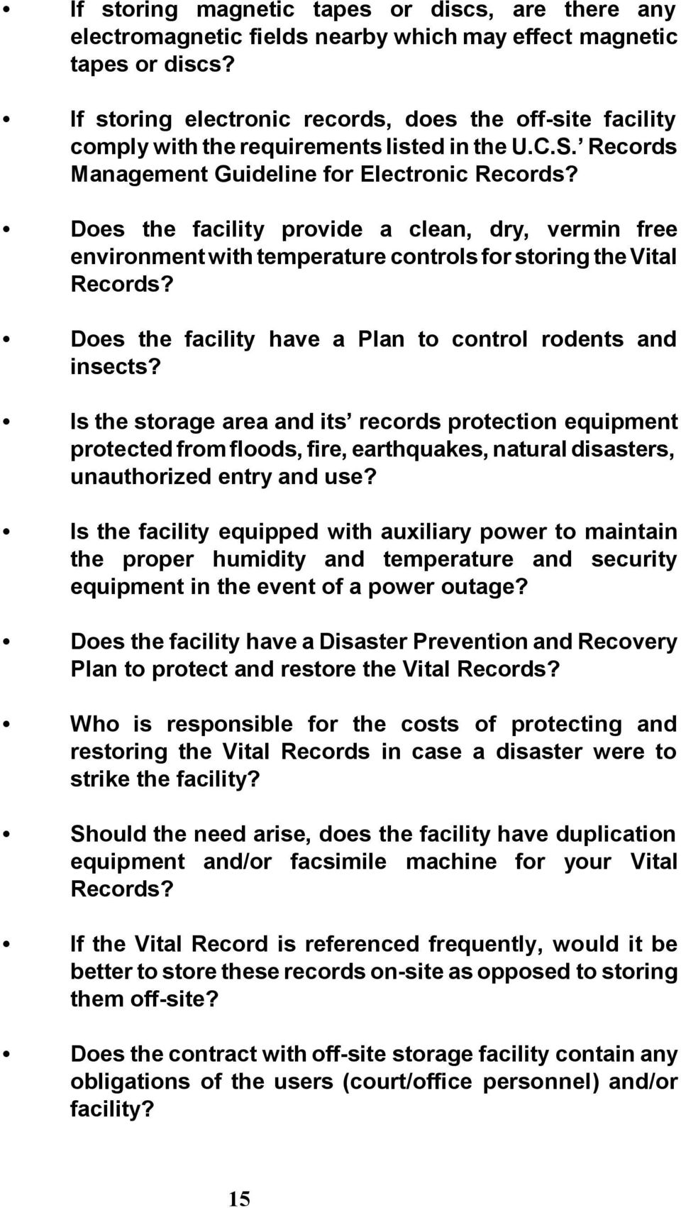 Does the facility provide a clean, dry, vermin free environment with temperature controls for storing the Vital Records? Does the facility have a Plan to control rodents and insects?