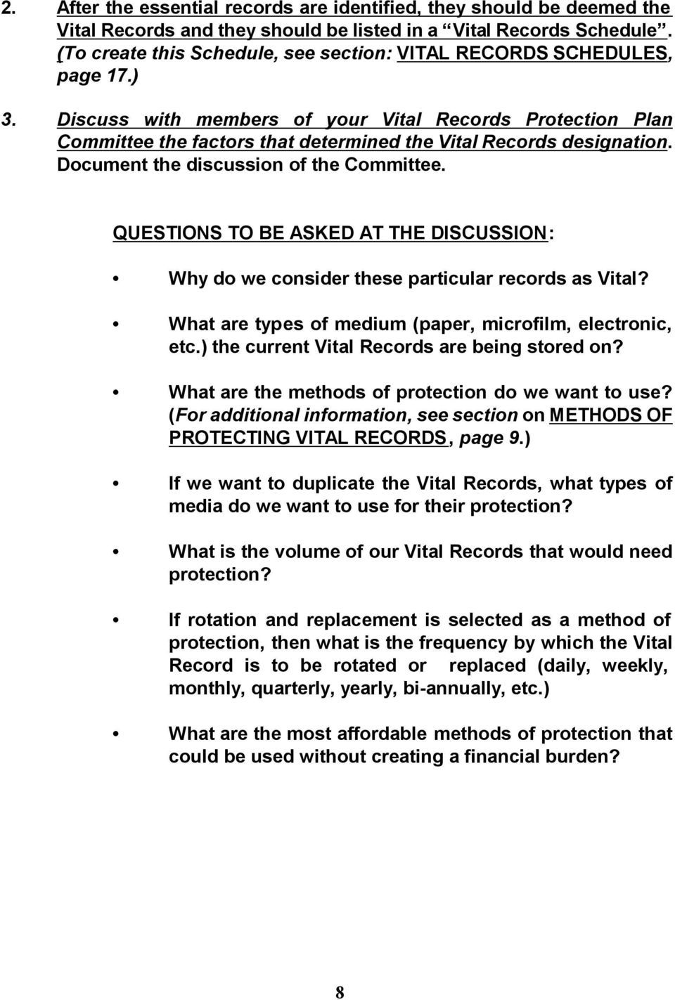 Discuss with members of your Vital Records Protection Plan Committee the factors that determined the Vital Records designation. Document the discussion of the Committee.