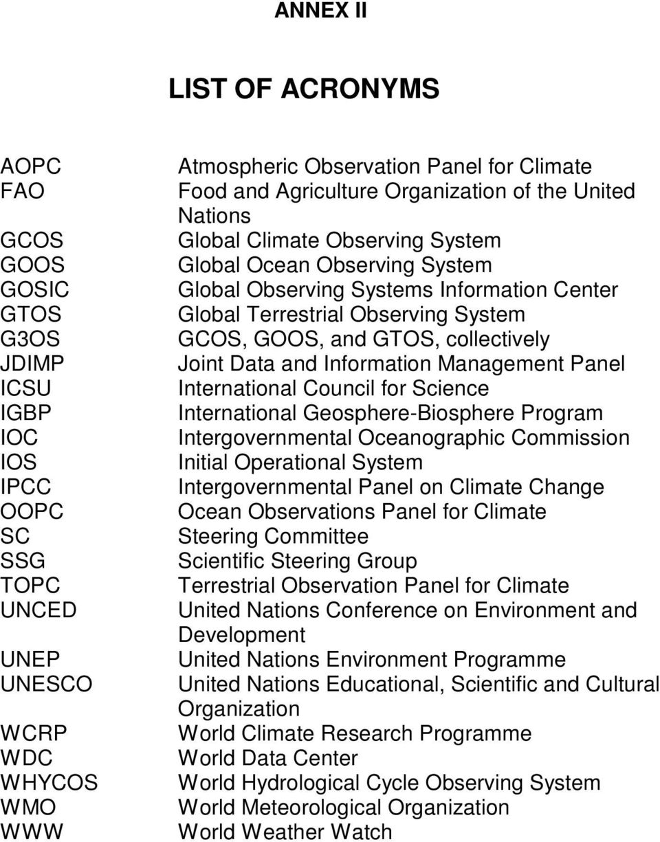 GOOS, and GTOS, collectively Joint Data and Information Management Panel International Council for Science International Geosphere-Biosphere Program Intergovernmental Oceanographic Commission Initial