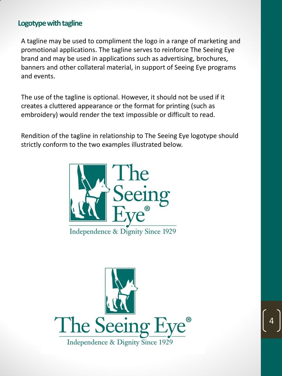 support of Seeing Eye programs and events. The use of the tagline is optional.