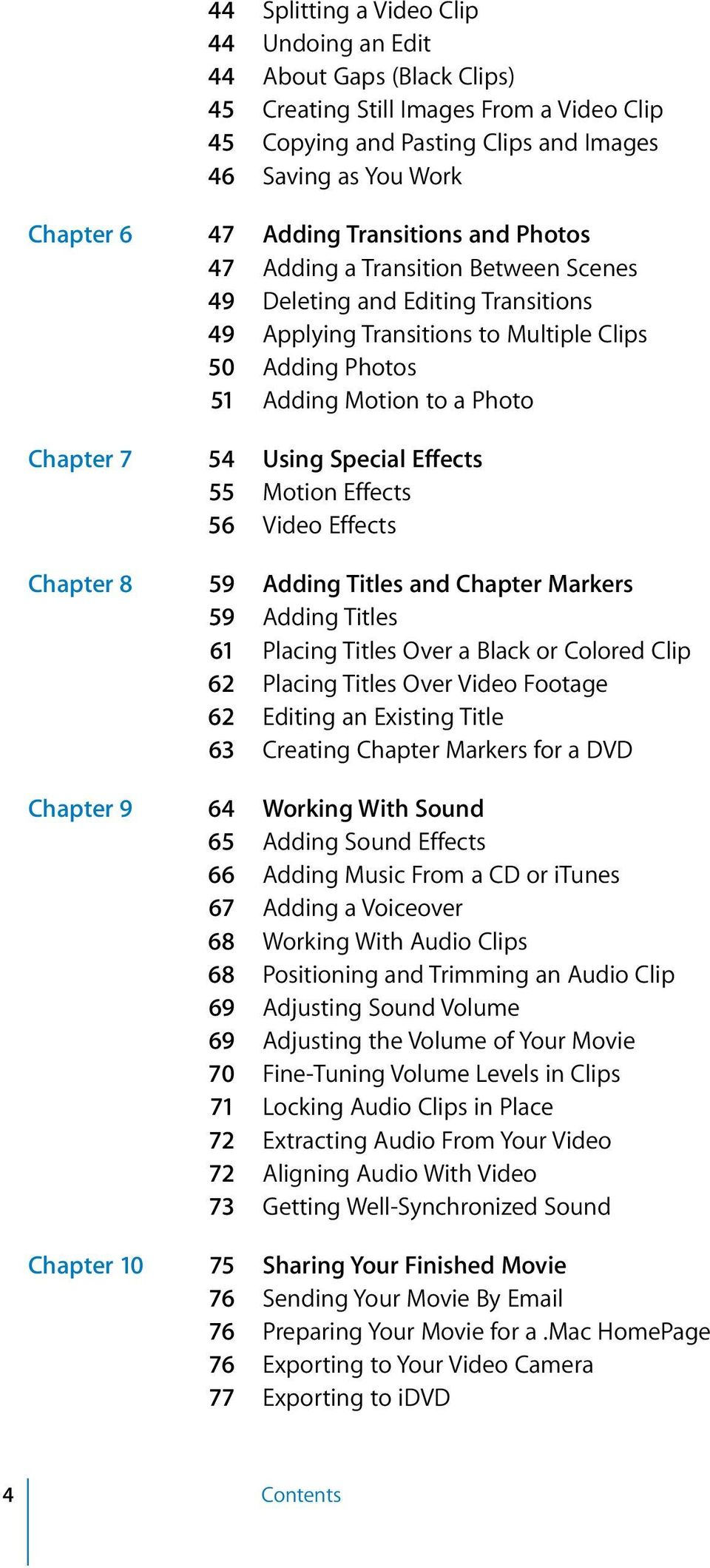 Using Special Effects 55 Motion Effects 56 Video Effects Chapter 8 59 Adding Titles and Chapter Markers 59 Adding Titles 61 Placing Titles Over a Black or Colored Clip 62 Placing Titles Over Video