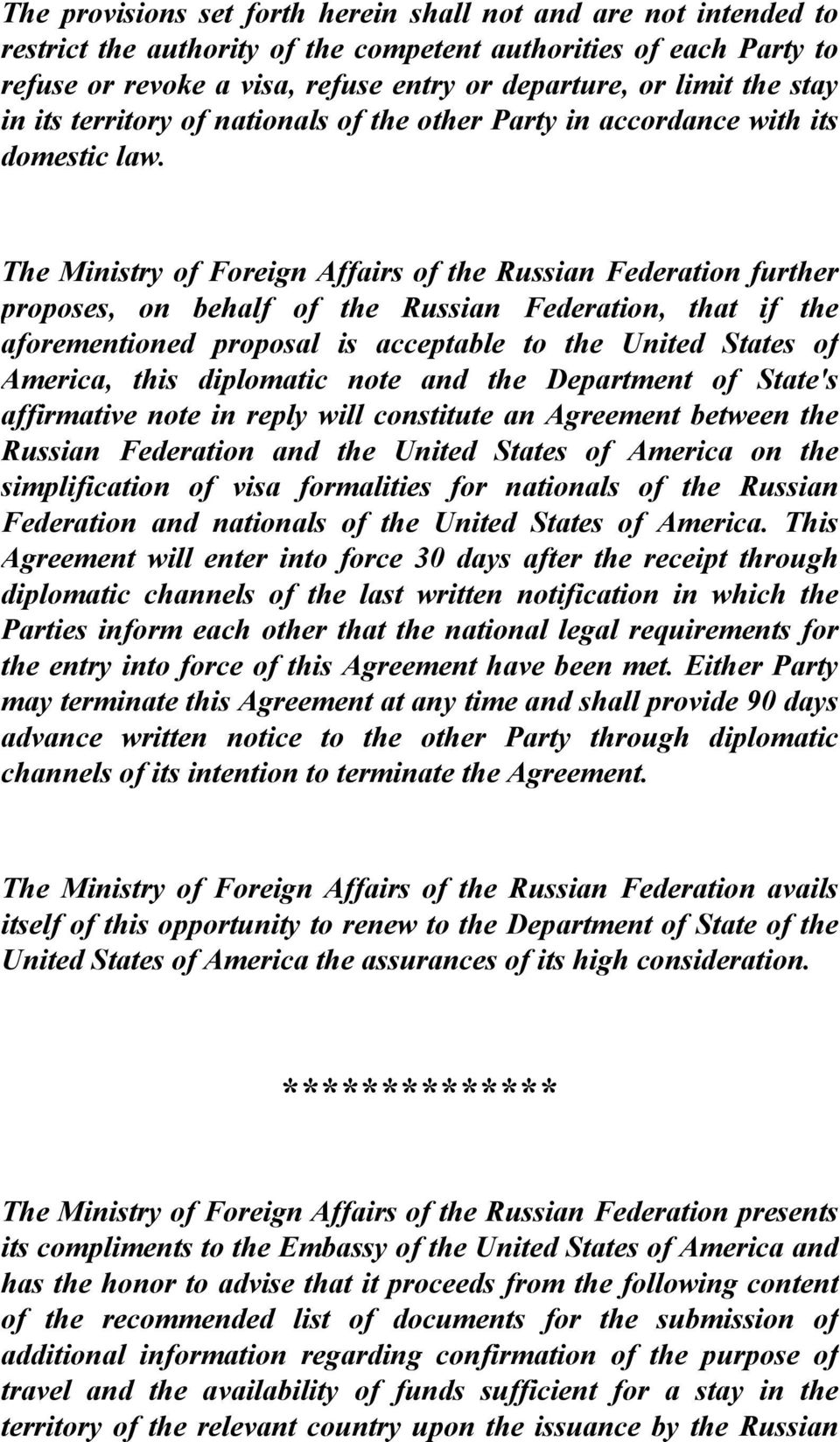 The Ministry of Foreign Affairs of the Russian Federation further proposes, on behalf of the Russian Federation, that if the aforementioned proposal is acceptable to the United States of America,