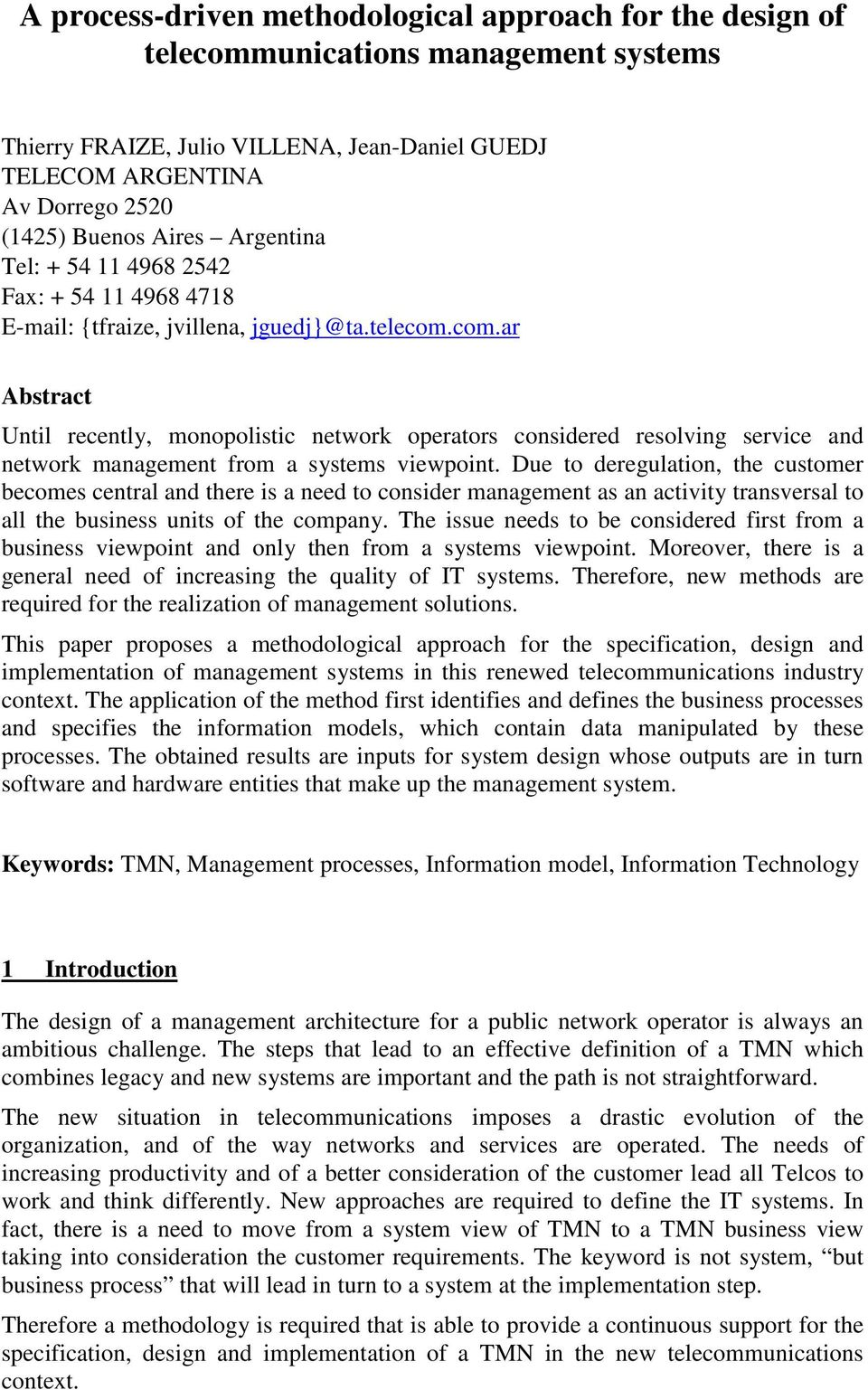com.ar Abstract Until recently, monopolistic network operators considered resolving service and network management from a systems viewpoint.