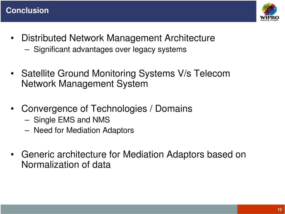 System Convergence of Technologies / Domains Single EMS and NMS Need for Mediation
