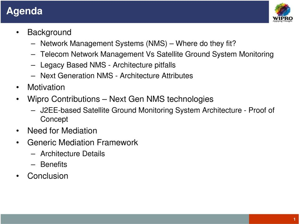Generation NMS - Architecture Attributes Motivation Wipro Contributions Next Gen NMS technologies J2EE-based