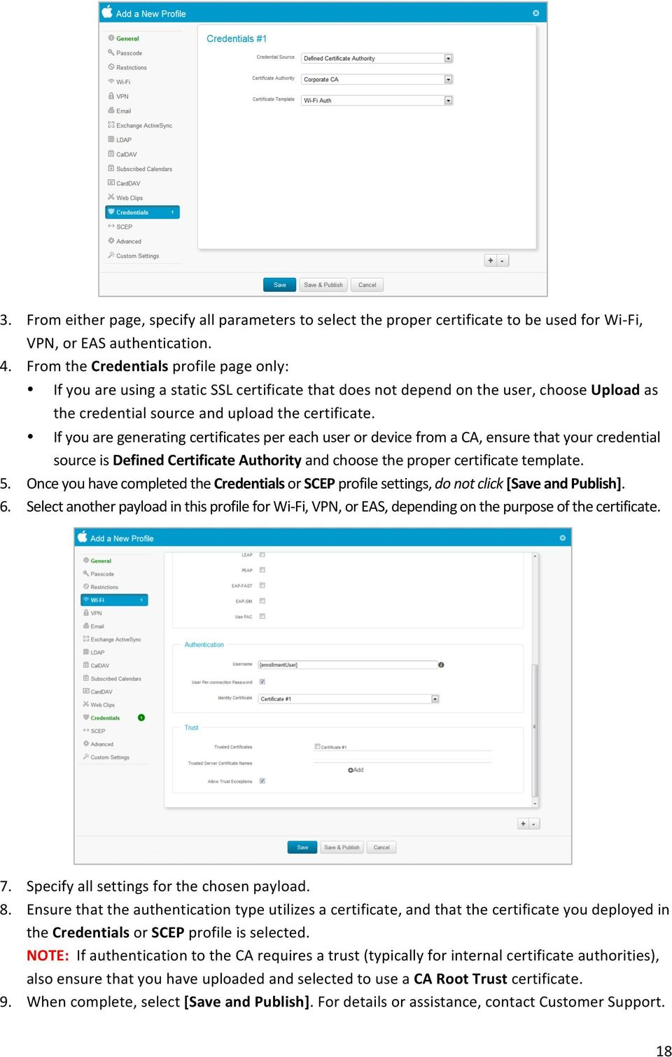 If you are generating certificates per each user or device from a CA, ensure that your credential source is Defined Certificate Authority and choose the proper certificate template. 5.