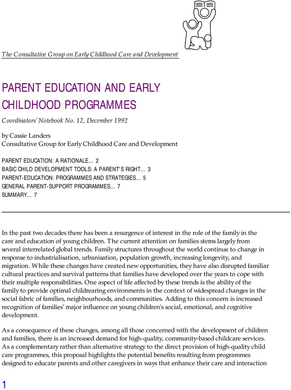 PROGRAMMES AND STRATEGIES 5 GENERAL PARENT-SUPPORT PROGRAMMES 7 SUMMARY 7 In the past two decades there has been a resurgence of interest in the role of the family in the care and education of young