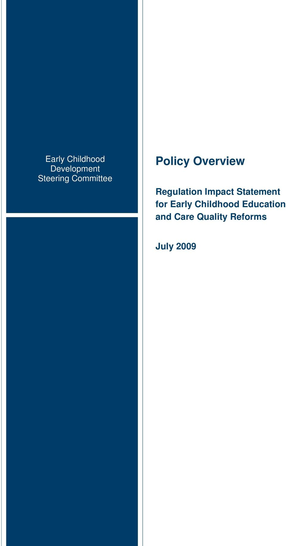 Regulation Impact Statement for Early