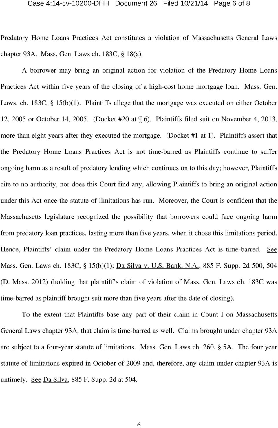 Plaintiffs allege that the mortgage was executed on either October 12, 2005 or October 14, 2005. (Docket #20 at 6).