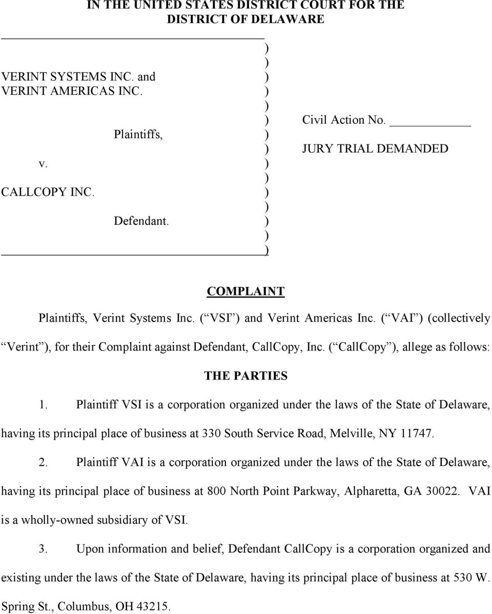 Plaintiff VSI is a corporation organized under the laws of the State of Delaware, having its principal place of business at 330 South Service Road, Melville, NY 11747. 2.