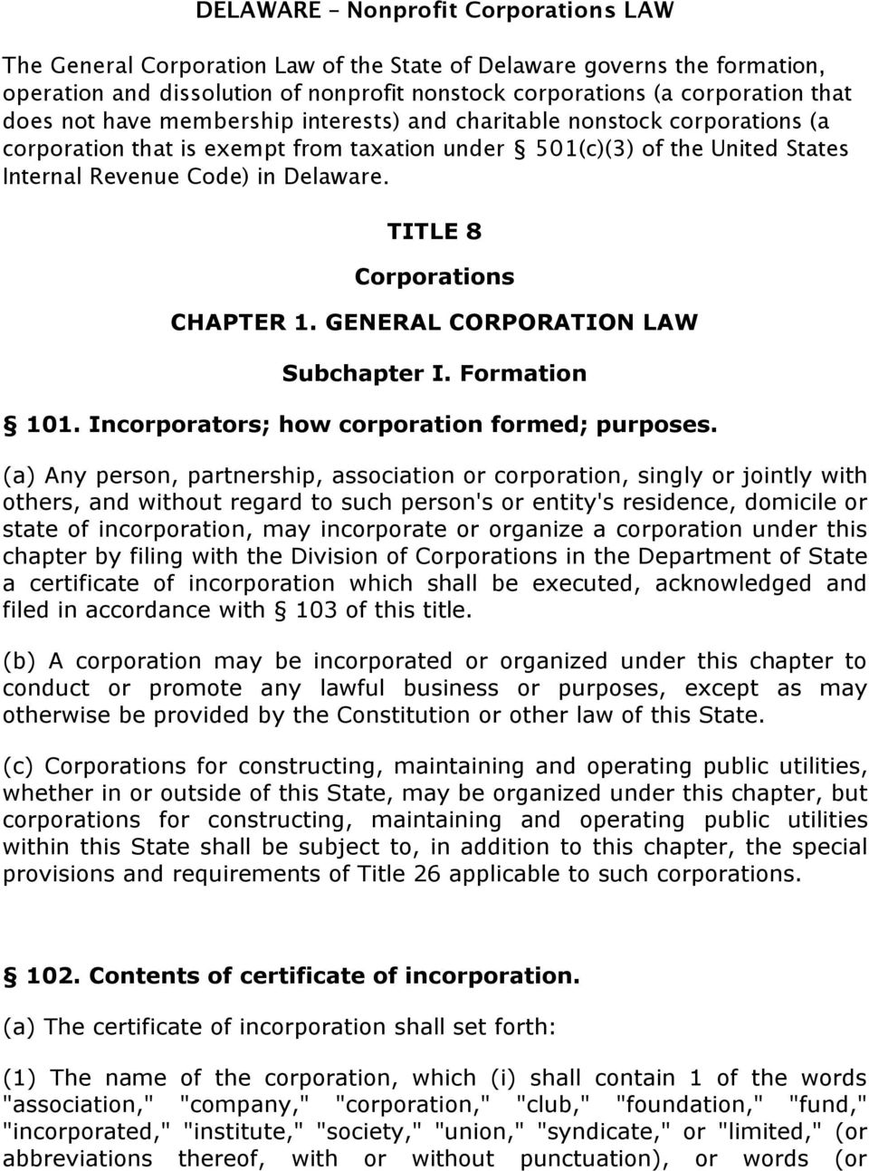 TITLE 8 Corporations CHAPTER 1. GENERAL CORPORATION LAW Subchapter I. Formation 101. Incorporators; how corporation formed; purposes.