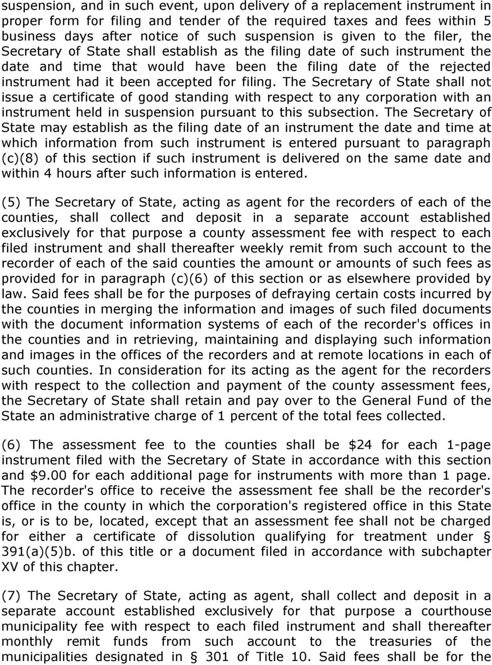for filing. The Secretary of State shall not issue a certificate of good standing with respect to any corporation with an instrument held in suspension pursuant to this subsection.