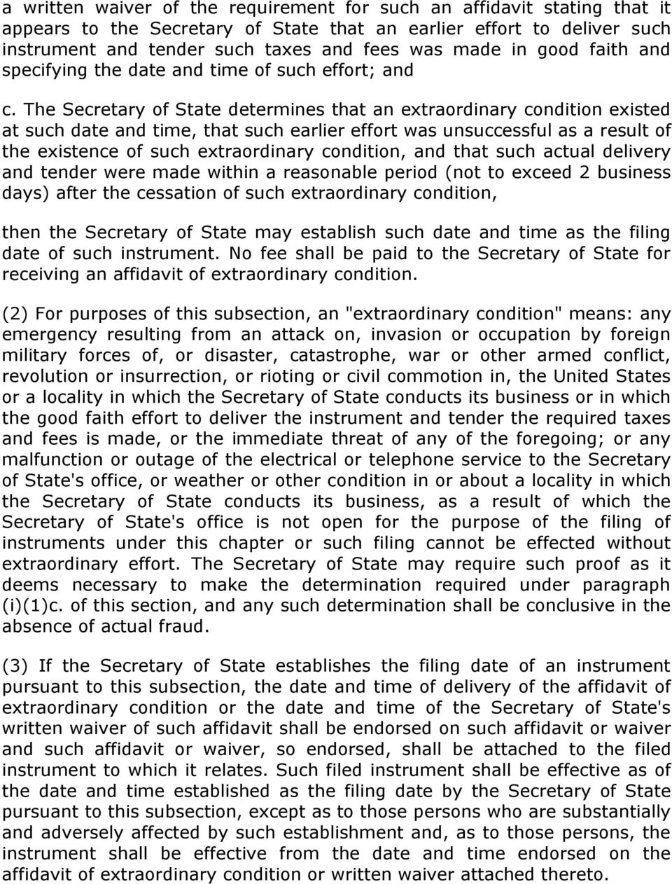 The Secretary of State determines that an extraordinary condition existed at such date and time, that such earlier effort was unsuccessful as a result of the existence of such extraordinary