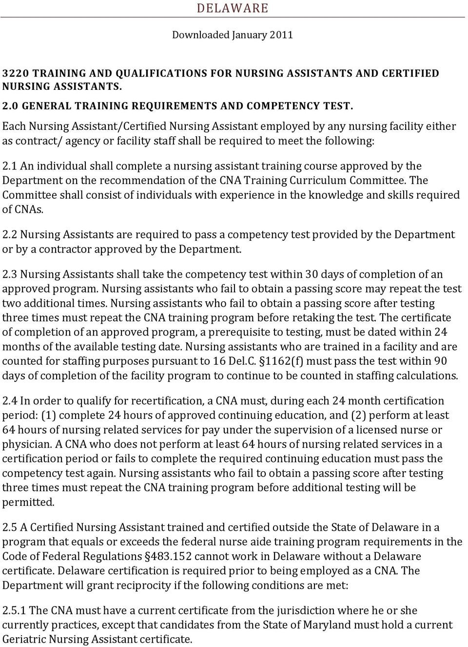 1 An individual shall complete a nursing assistant training course approved by the Department on the recommendation of the CNA Training Curriculum Committee.