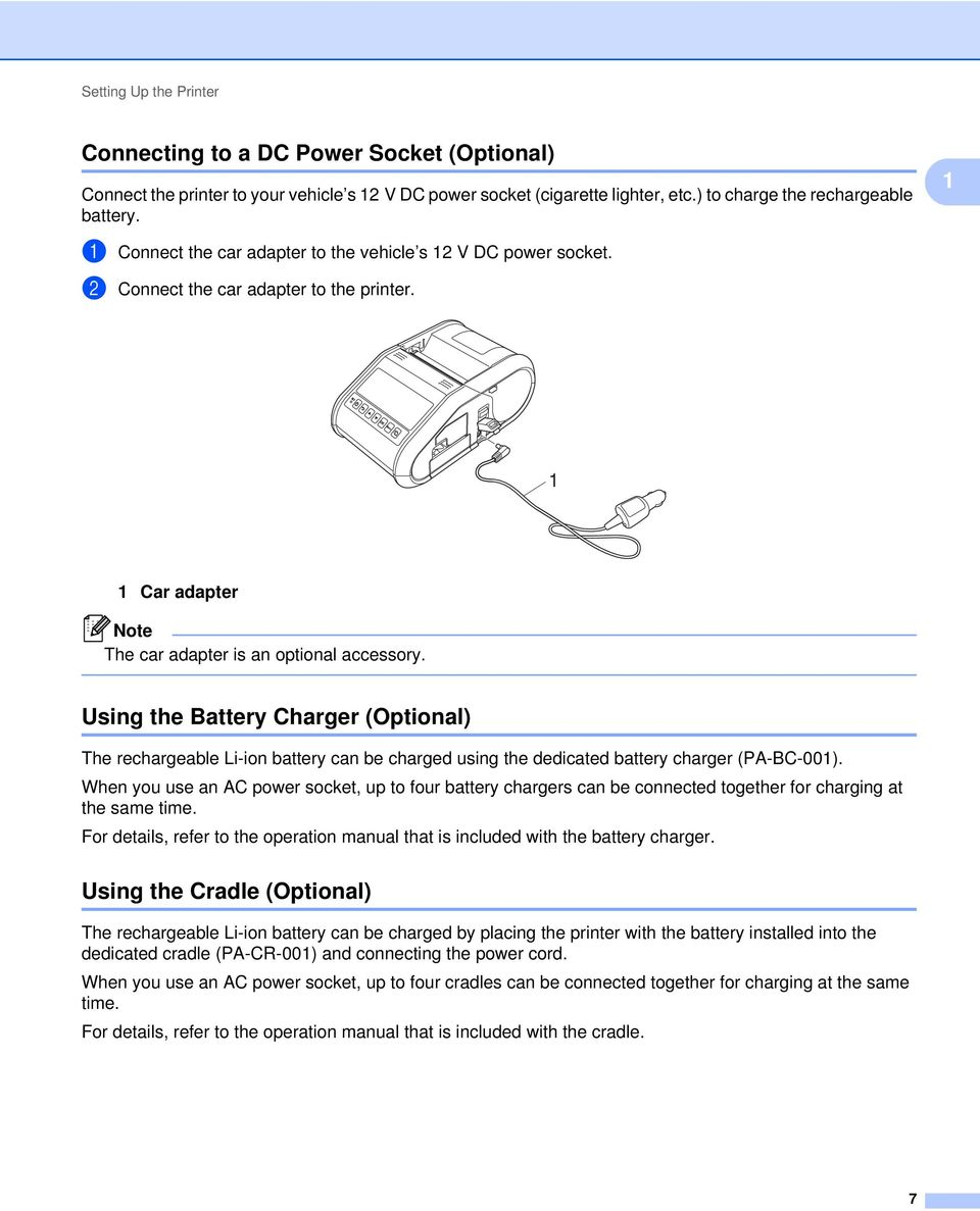Using the Battery Charger (Optional) 1 The rechargeable Li-ion battery can be charged using the dedicated battery charger (PA-BC-001).