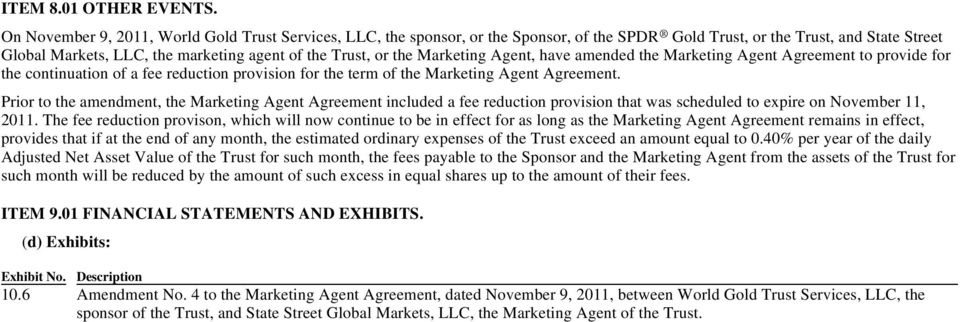 Marketing Agent, have amended the Marketing Agent Agreement to provide for the continuation of a fee reduction provision for the term of the Marketing Agent Agreement.