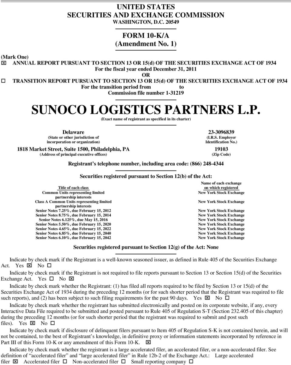 THE SECURITIES EXCHANGE ACT OF 1934 For the transition period from to Commission file number 1-31219 SUNOCO LOGISTICS PA