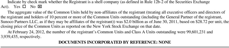 Common Units outstanding (including the General Partner of the registrant, Sunoco Partners LLC, as if they may be affiliates of the registrant)) was $2.0 billion as of June 30, 2011, based on $28.