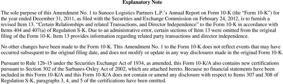 s Annual Report on Form 10-K (the Form 10-K ) for the year ended December 31, 2011, as filed with the Securities and Exchange Commission on February 24, 2012, is to furnish a revised Item 13.