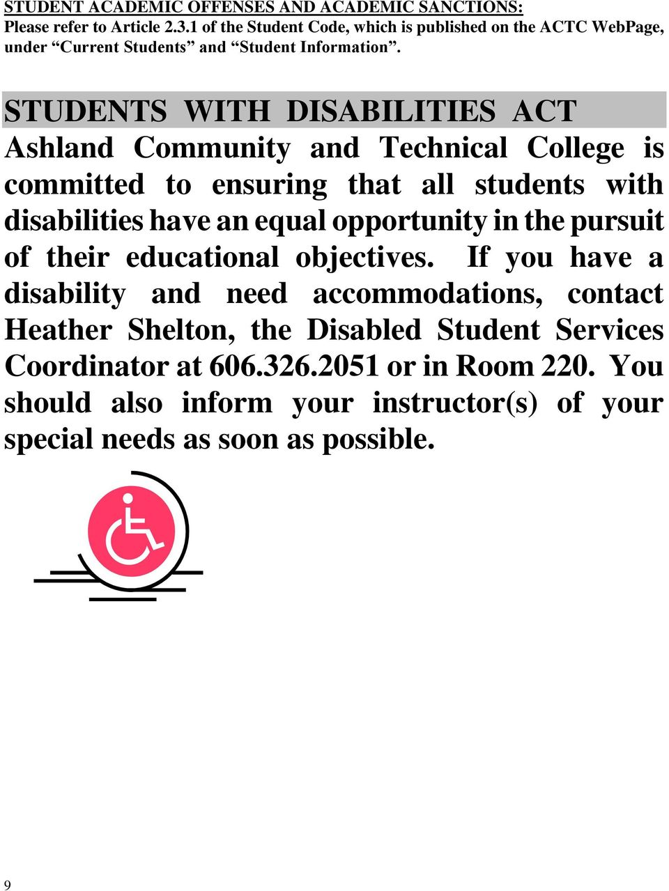 STUDENTS WITH DISABILITIES ACT Ashland Community and Technical College is committed to ensuring that all students with disabilities have an equal opportunity