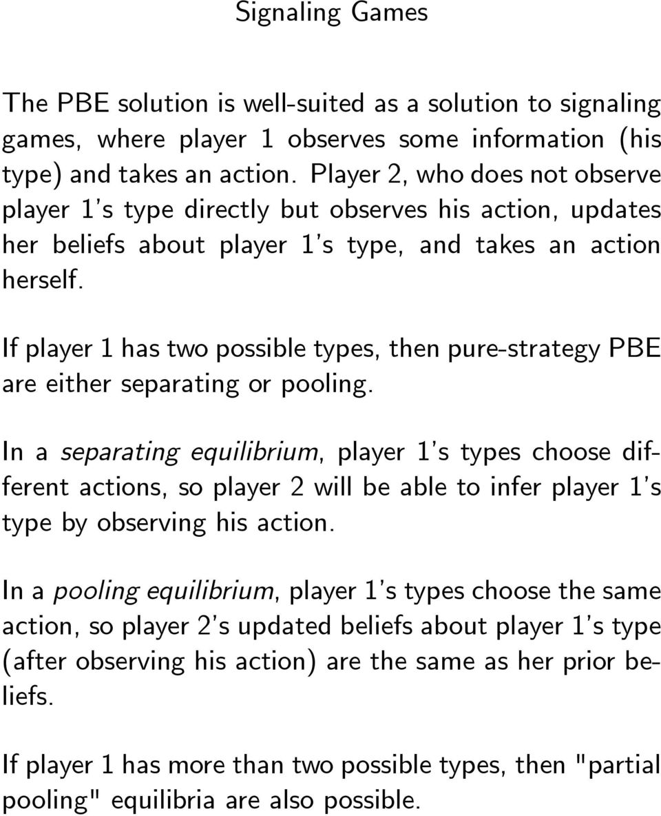 If player 1 has two possible types, then pure-strategy PBE are either separating or pooling.