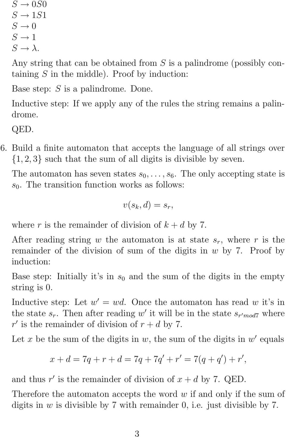Build a finite automaton that accepts the language of all strings over {1, 2, 3} such that the sum of all digits is divisible by seven. The automaton has seven states s 0,..., s 6.